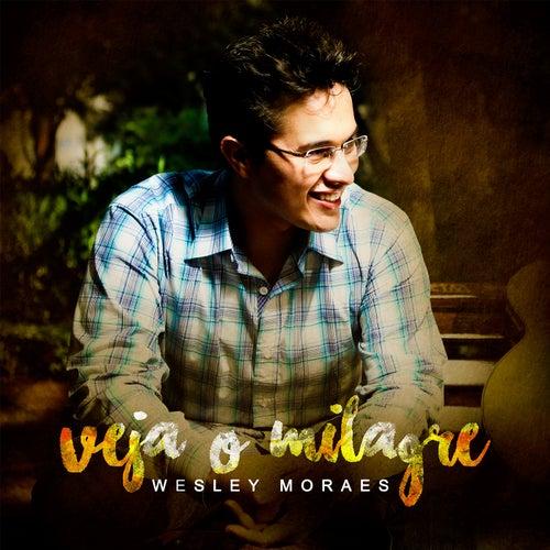 Veja o Milagre de Wesley Moraes