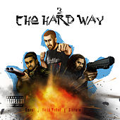 3 the Hard Way by 3 Da Hard Way