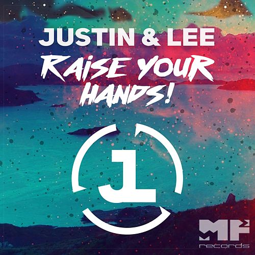 Raise Your Hands! by Justin