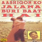 Aashiqon Ko Jalana Buri Baat Hai by Badar Ali Khan
