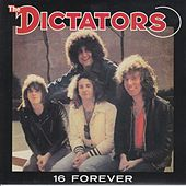 16 Forever by The Dictators