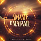 Play & Download Ámame o Mátame by Ivy Queen | Napster