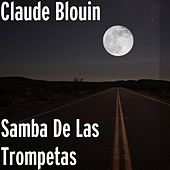 Samba de las Trompetas by Claude Blouin