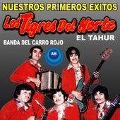 Nuestros Primeros Éxitos by Los Tigres del Norte