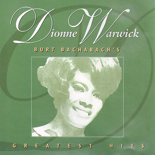 Play & Download Dionne Warwick: Burt Bacharach's Greatest Hits by Dionne Warwick | Napster