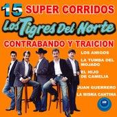 15 Súper Corridos by Los Tigres del Norte