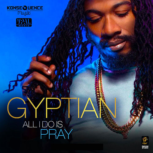 All I Do Is Pray de Gyptian