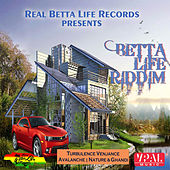 Betta Life Riddim by Various Artists