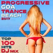 Progressive Goa Trance Beach 2017 Top 100 Hits DJ Mix by Various Artists