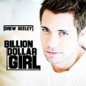 Play & Download Billion Dollar Girl by Drew Seeley | Napster