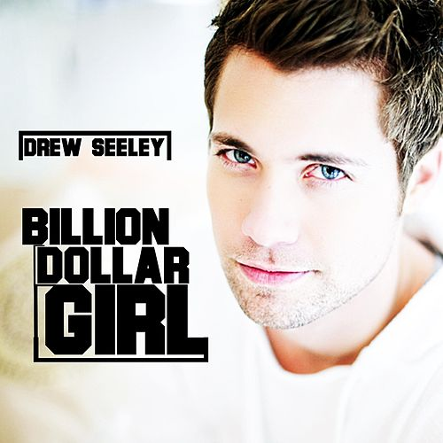 Billion Dollar Girl by Drew Seeley