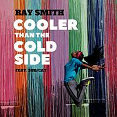 Play & Download Cooler Than the Cold Side (feat. Sub/Cat) by Ray Smith | Napster