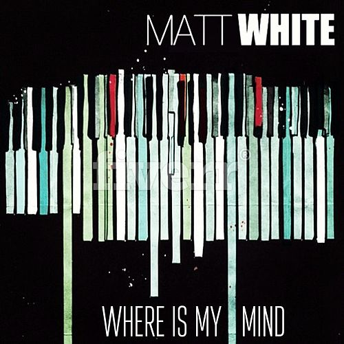 Play & Download Where Is My Mind? by Matt White   Napster