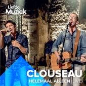 Helemaal Alleen (Uit Liefde Voor Muziek) (Live) de Clouseau
