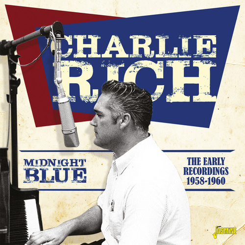 Midnight Blue: The Early Recordings (1958 - 1960) by Charlie Rich
