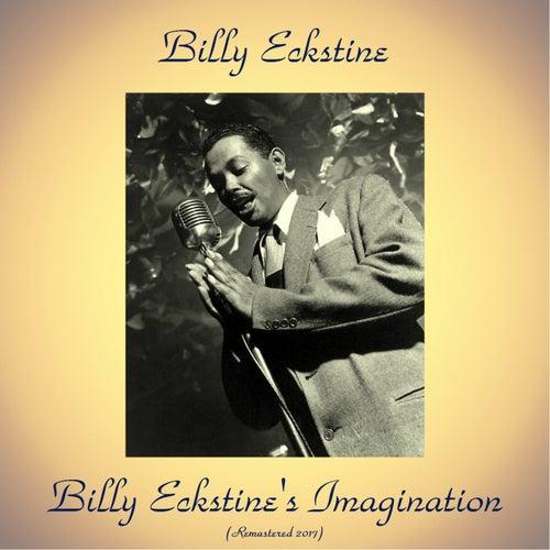 Billy Eckstine's Imagination (Remastered 2017) von Billy Eckstine