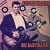 Big Baby Blues by Ritchie Valens