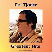 Cal Tjader Greatest Hits (All Tracks Remastered) von Various Artists