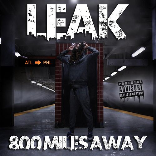800 Miles Away by LEAK