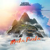 Play & Download Machu Picchu by Neon Dreams (1) | Napster