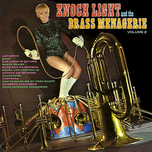 Play & Download Enoch Light and the Brass Menagerie Vol. 2 by Enoch Light | Napster