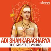 Adi Shankaracharya - the Greatest Works by Various Artists