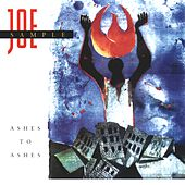 Play & Download Ashes To Ashes by Joe Sample | Napster