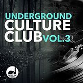 Underground Culture Club, Vol. 3 by Various Artists