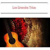 Play & Download Los Grandes Trios by Various Artists | Napster