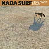 Meow Meow Lullaby by Nada Surf