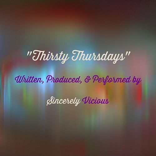 Play & Download Thirsty Thursdays by Sincerely Vicious | Napster