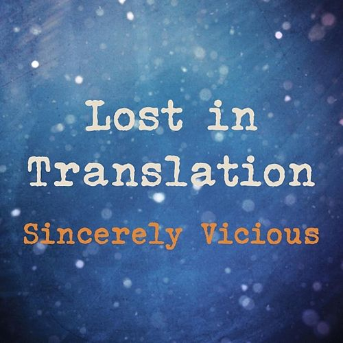 Play & Download Lost in Translation by Sincerely Vicious | Napster