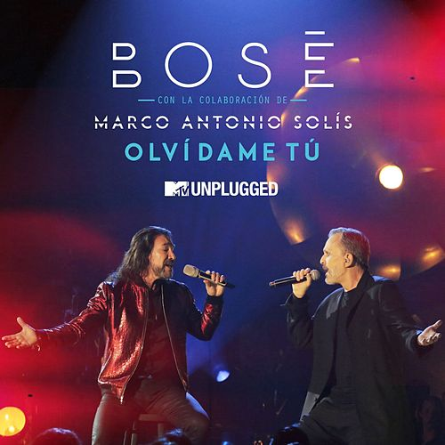 Olvídame tú (with Marco Antonio Solis) (MTV Unplugged) by Miguel Bosé