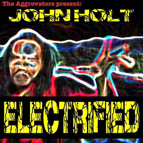 Play & Download Electrified by John Holt | Napster
