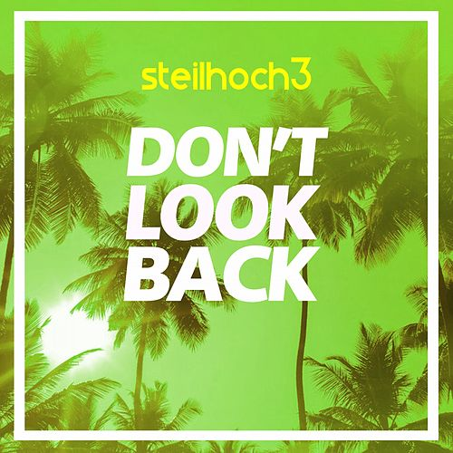 Don't Look Back by Steilhoch3