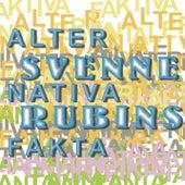 Alternativa fakta by Svenne Rubins