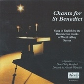 Play & Download Chants for St. Benedict: Sung in English by the Benedictine Monks of Worth Abbey, Sussex by Various Artists | Napster