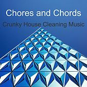 Play & Download Crunky House Cleaning Music by Chores and Chords | Napster