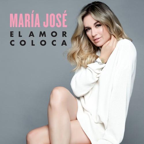 El Amor Coloca by María José