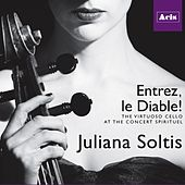 Entrez, Le Diable! the Virtuoso Cello at the Concert Spirituel by Juliana Soltis, Adaiha MacAdam-Somer, Lucas Harris