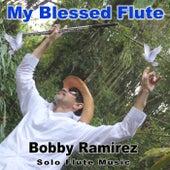 My Blessed Flute by Bobby Ramirez
