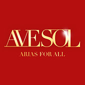 Arias for All by Ave Sol