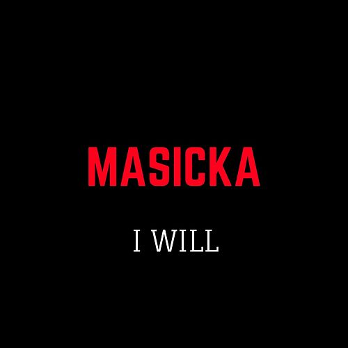Play & Download I Will by Masicka   Napster