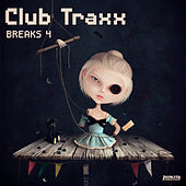 Club Traxx - Breaks 4 by Various Artists