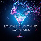 Lounge Music and Cocktails by Various Artists