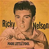Poor Little Fool by Ricky Nelson