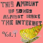 Play & Download This Amount Of Songs Almost Broke The Internet, Vol. 1 by Andrew Applepie | Napster