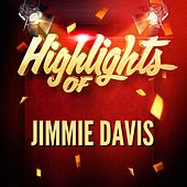 Highlights of Jimmie Davis by Jimmie Davis