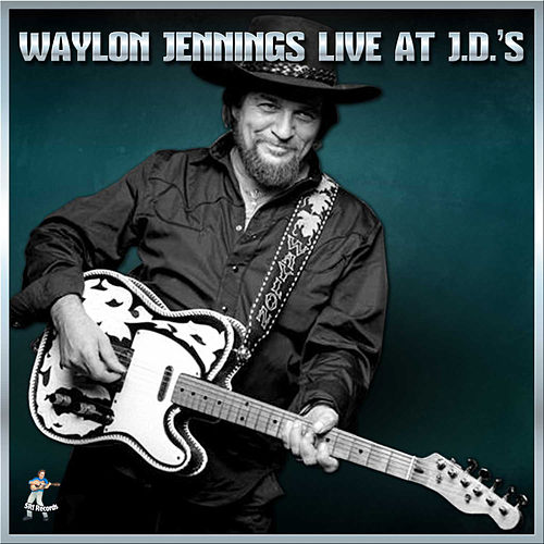 Waylon Jennings Live At J.D.'s by Waylon Jennings