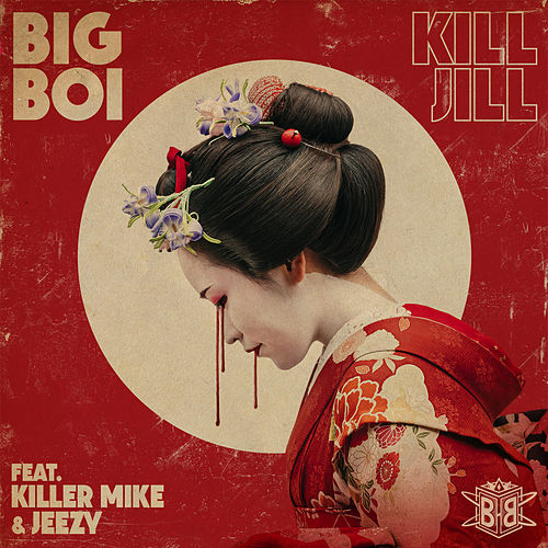 Kill Jill by Big Boi